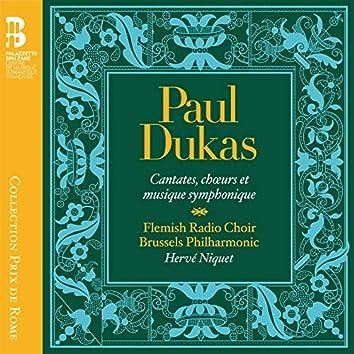 Dukas: Cantates, chœurs et musique symphonique