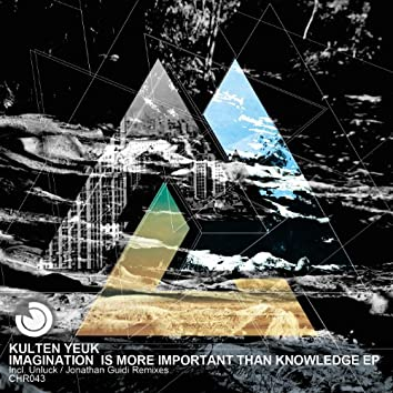 Imagination Is More Important Than Knowledge EP