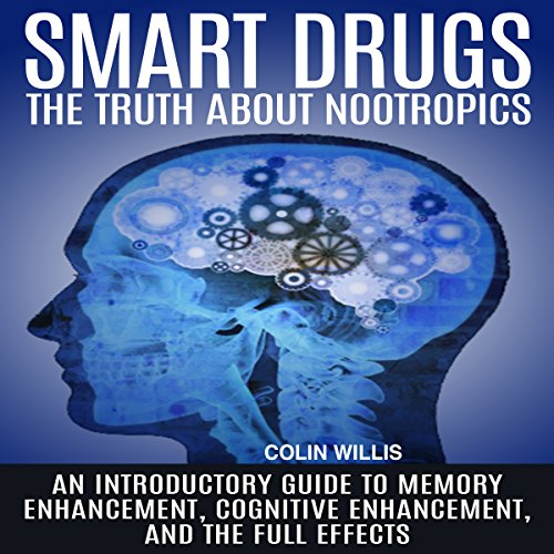 Smart Drugs: The Truth About Nootropics audiobook cover art
