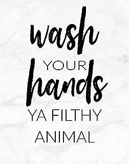 Wash your Hands Ya Filthy Animal Bathroom Wall Art Decor Print - 11x14 unframed print