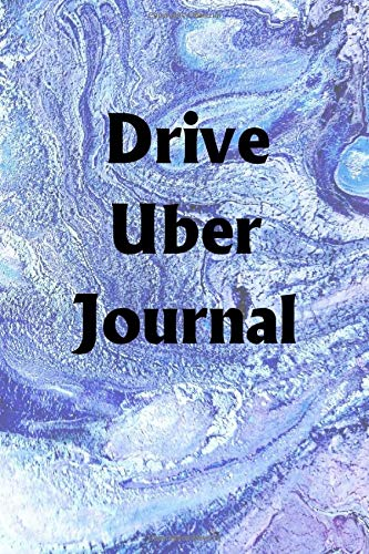Drive Uber Journal: Use the Uber Driver Journal to help you reach your new year\'s resolution goals