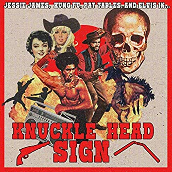 Knuckle Head Sign