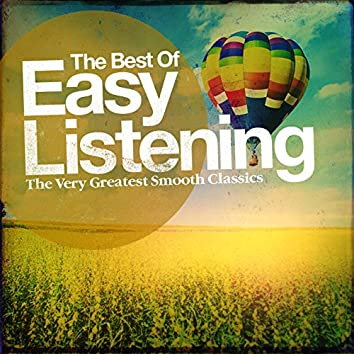 The Best of Easy Listening - The Very Greatest Smooth Classics