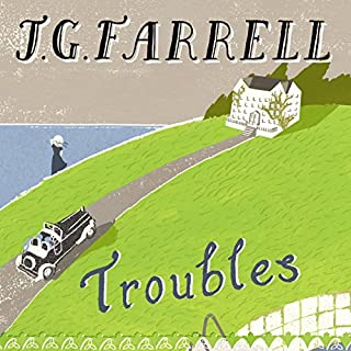 Troubles                   By:                                                                                                                                 J. G. Farrell                               Narrated by:                                                                                                                                 Kevin Hely                      Length: 15 hrs and 44 mins     10 ratings     Overall 4.5