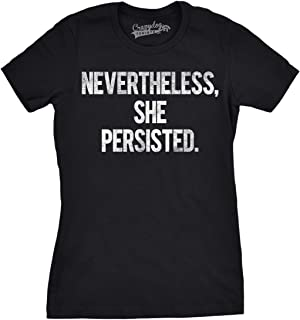 Womens Nevertheless She Persisted Funny Political Adult Sarcastic Humor T Shirt