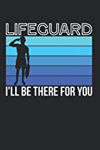 Lifeguard Ill Be There For You: Bademeister & Swimming Pool Notizbuch 6'x9' Poolbesitzer Geschenk Für Freibad & Pool Boy (...