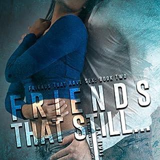 Friends That Still... audiobook cover art