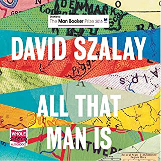 All That Man Is                   By:                                                                                                                                 David Szalay                               Narrated by:                                                                                                                                 Huw Parmenter,                                                                                        Mark Meadows,                                                                                        Sean Barrett                      Length: 13 hrs and 20 mins     90 ratings     Overall 3.9