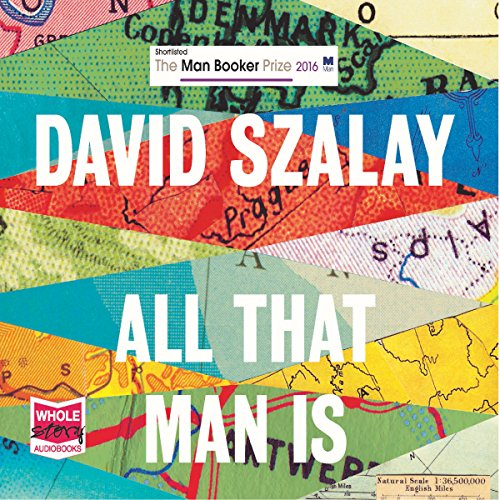 All That Man Is                   By:                                                                                                                                 David Szalay                               Narrated by:                                                                                                                                 Huw Parmenter,                                                                                        Mark Meadows,                                                                                        Sean Barrett                      Length: 13 hrs and 20 mins     89 ratings     Overall 3.9