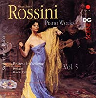 Piano Works 5 by ROSSINI (2006-02-21)