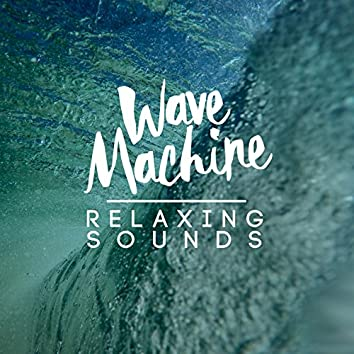 Wave Machine: Relaxing Sounds