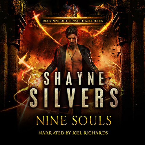 Nine Souls: A Nate Temple Supernatural Thriller     The Temple Chronicles Series, Book 9              By:                                                                                                                                 Shayne Silvers                               Narrated by:                                                                                                                                 Joel Richards                      Length: 11 hrs and 56 mins     27 ratings     Overall 4.8