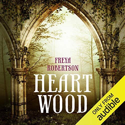 Heartwood Audiobook By Freya Robertson cover art