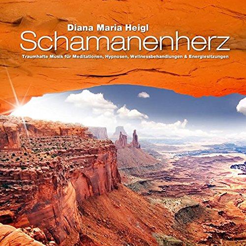 Schamanenherz: Traumhafte Musik für Meditationen, Hypnosen, Wellnessbehandlungen & Energiesitzungen: Traumhafte Musik für Meditationen, Hypnosen, Wellnessbehandlungen und Energiesitzungen