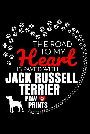 The Road To My Heart Is Paved With Jack Russell Terrier Paw Prints: Journal Notebook Gift For Jack Russell Terrier Owner