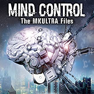 Conspiracy Fact: MKULTRA and Mind Control in the United
