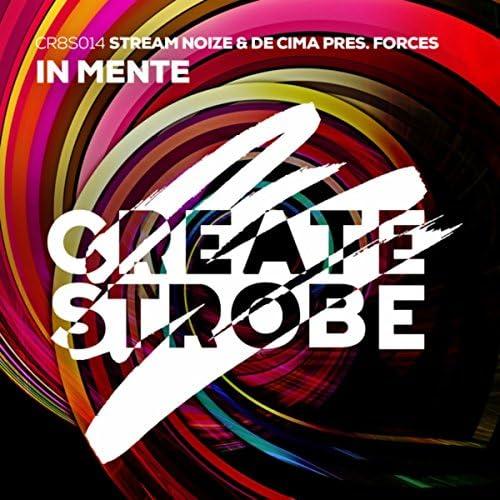 Stream Noize, De Cima & Forces