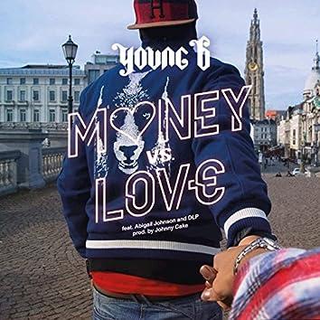Money vs. Love