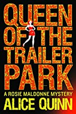 Queen of the Trailer Park (Rosie Maldonne's World Book 1)