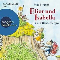 Eliot und Isabella in den Räuberbergen Hörbuch