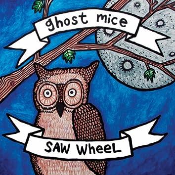 Ghost Mice & Saw Wheel (Split)