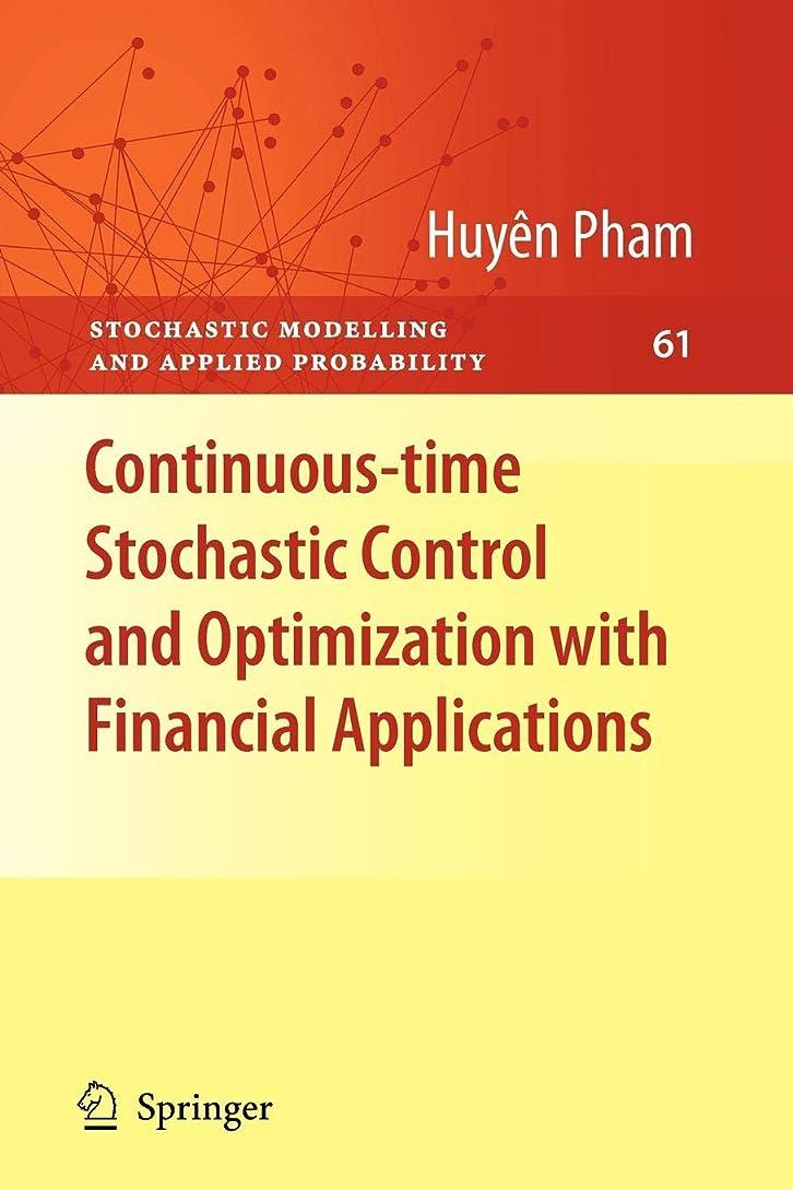 消毒剤囲まれた晴れContinuous-time Stochastic Control and Optimization with Financial Applications (Stochastic Modelling and Applied Probability)