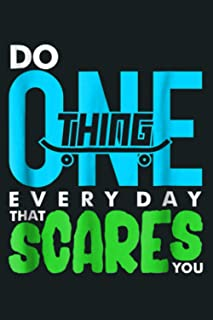 Skateboarding Do One Thing Everyday That Scares You: Notebook Planner - 6x9 inch Daily Planner Journal, To Do List Noteboo...