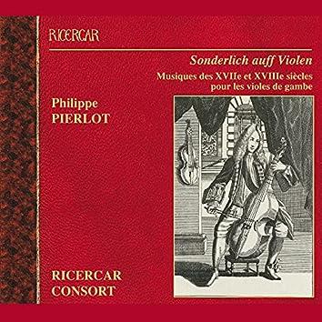 Sonderlich auff Violen: Musiques des XVIIe et XVIIIe siècles pour les violes de gambe