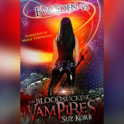 Eve Eden Vs. the Blood Sucking Vampires audiobook cover art