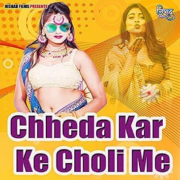 Chheda Kar Ke Choli Me