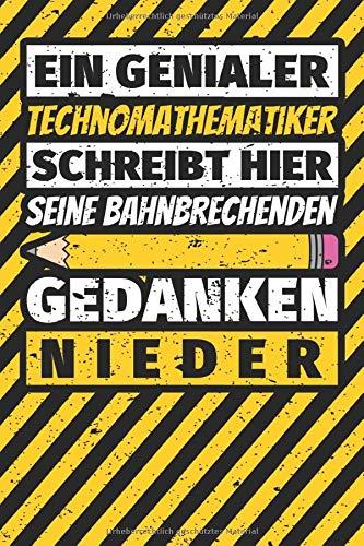 Notizbuch liniert: Technomathematiker Geschenke lustig Abschluss Geschenkidee Beruf