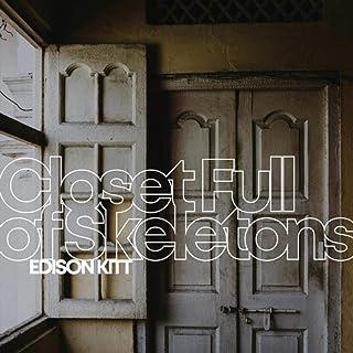 Closet Full of Skeletons [Explicit]
