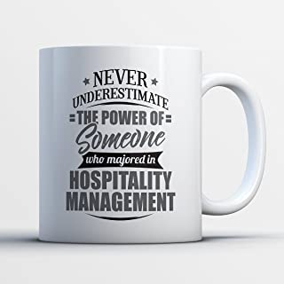 Hospitality Management Coffee Mug - Never Underestimate Hospitality Management - Funny 11 oz White Ceramic Tea Cup - Cute Hospitality Management Major Gifts with Hospitality Management Sayings