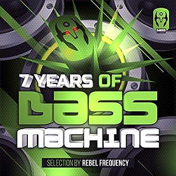 7 Years Of Bass Machine
