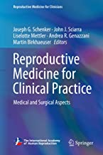 Reproductive Medicine for Clinical Practice: Medical and Surgical Aspects (Reproductive Medicine for Clinicians Book 1)