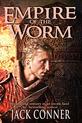 Book: Empire of the Worm - An Epic Fantasy Novel of Sword & Sorcery and Occult Horror by Jack Conner