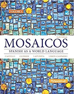 Mosaicos, Volume 1 with MyLab Spanish with Pearson eText -- Access Card Package ( One-semester access) (6th Edition)