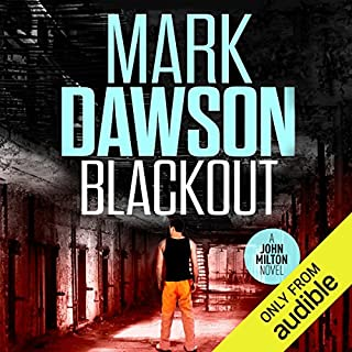 Blackout     John Milton, Book 10              By:                                                                                                                                 Mark Dawson                               Narrated by:                                                                                                                                 David Thorpe                      Length: 10 hrs and 56 mins     668 ratings     Overall 4.5