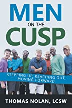 Men on the Cusp: Stepping Up, Reaching Out, Moving Forward