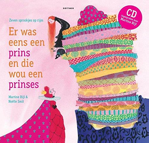 Er was eens een prins en die wou een prinses (met cd): zeven sprookjes op rijm