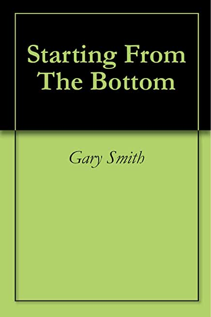 Starting From The Bottom (English Edition)