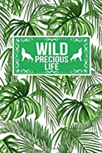 Wild Precious Life: Animal Wildlife Lover Activist Gift Journal Lined Notebook To Write In