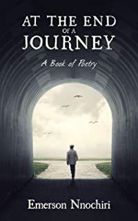 At the End of a Journey: A Book of Poetry