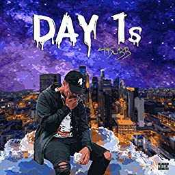 Day 1s [Explicit] by T-DuBB on Amazon Music Unlimited