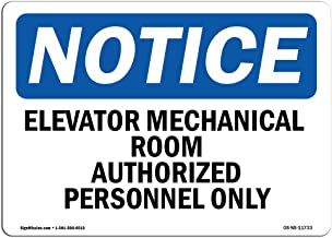 OSHA Notice Sign - Elevator Mechanical Room Authorized Personnel Only | Vinyl Label Decal | Protect Your Business, Work Site | Made in The USA