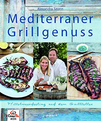 Mediterraner Grillgenuss: Mittelmeerfeeling auf dem Grillteller