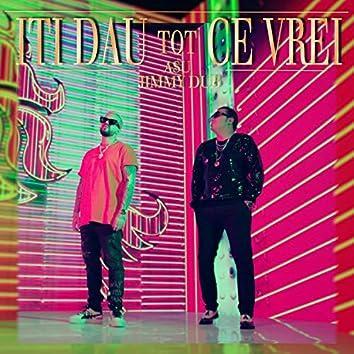 Iti Dau Tot Ce Vrei (feat. Jimmy Dub)