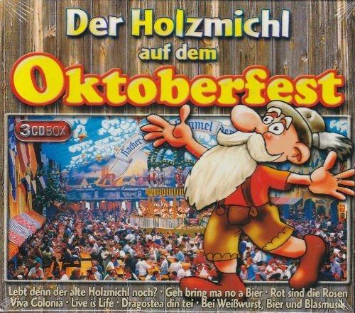3 Z'widern, Dorfer, Alpenrocker, Almzigeuner, Rassberger.. by Der Holzmichl auf dem Oktoberfest (Box, Eurotrend) (0100-01-01)