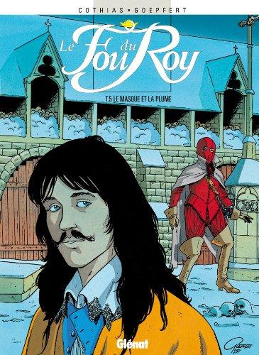 Le Fou du roy, tome 5 : Le masque et la plume