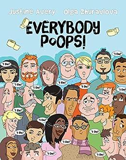 Everybody Poops! (Everybody Potties!) by [Justine Avery, Olga Zhuravlova]